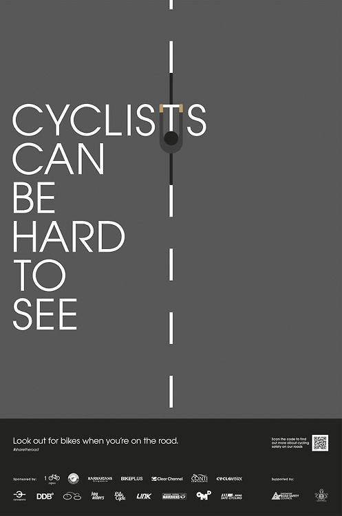 cyclists can be hard to see taking into account that cyclists are among the most vulnerable road users we have launched a series of poster campaign to