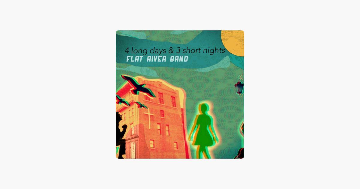 Flat Poster Menarik 4 Long Days 3 Short Nights Single by Flat River Band On Apple Music