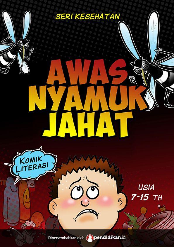 komik edukasi pengingat bahaya demam berdarah dengue dan cara mencegahnya kumpulan artikel dan berita pendidikan indonesia berbasis tehnologi digital