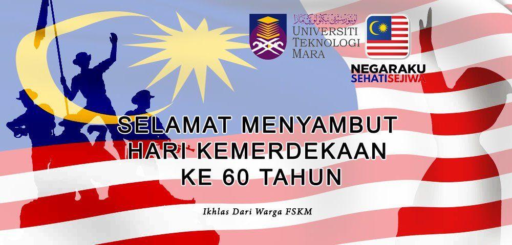 Poster Hari Kemerdekaan Malaysia Menarik Ua Ivatel Fskm Uitm Na Twitteru Selamat Menyambut Hari Kemerdekaan