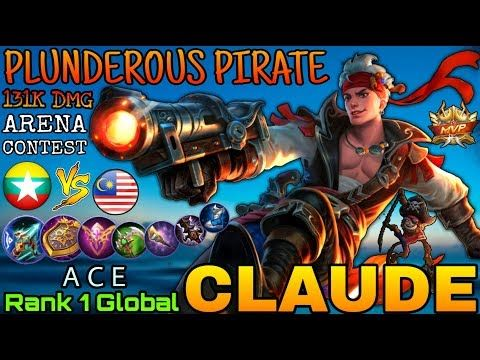 claude plunderous pirate 131k hero dmg top 1 global claude by a c e mobile legends